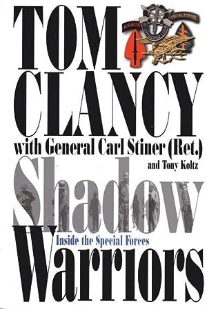 Shadow Warriors: Inside the Special Forces: Clancy, Tom;Koltz, Tony;Stiner,