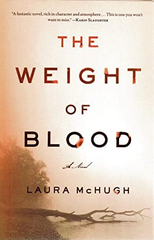 The Weight of Blood: McHugh, Laura