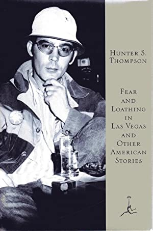 Fear and Loathing in Las Vegas and Other American Stories: Thompson, Hunter S.