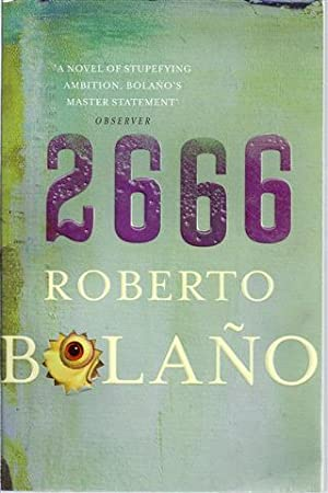 2666 a Novel: Bolano, Roberto