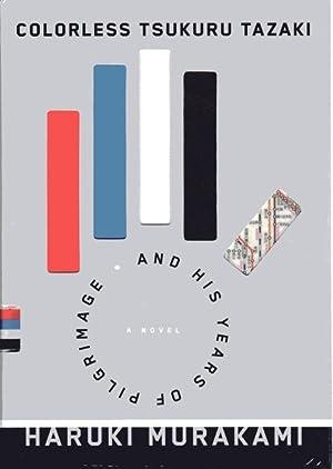 Colorless Tsukuru Tazaki: Murakami, Haruki