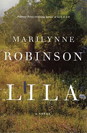 Lila: A Novel: Robinson, Marilynne