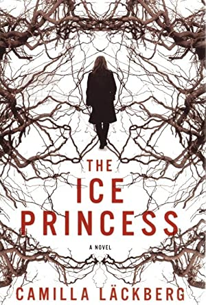 The Ice Princess (Patrik Hedstrom, Book 1): Camilla Lackberg