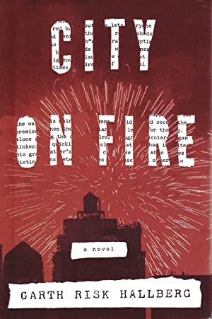 City on Fire: Hallberg, Garth Risk