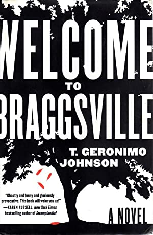 Welcome to Braggsville: A Novel: Johnson, T. Geronimo