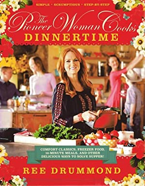 The Pioneer Woman Cooks Dinnertime: Drummond, Ree