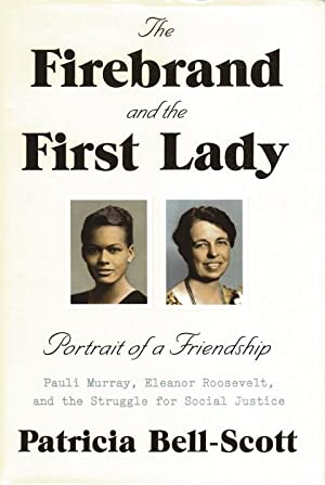 The Firebrand and the First Lady: Bell-Scott, Patricia