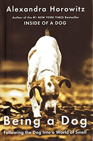 Being a Dog: Horowitz, Alexandra