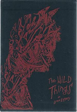 The Wild Things: Eggers, Dave