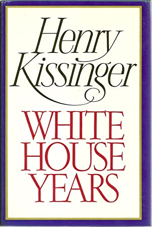 The White House Years: Kissinger, Henry;Luce, Clare