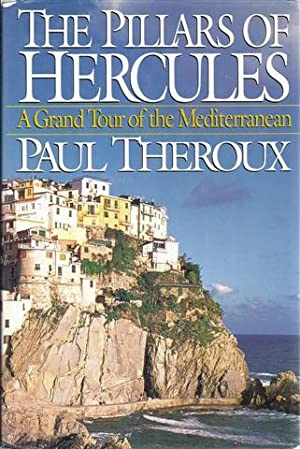 The Pillars of Hercules: A Grand Tour of the Mediterranean: Theroux, Paul
