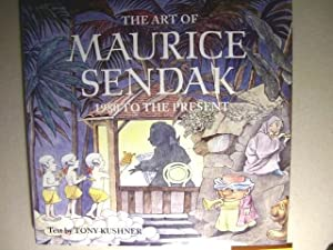 The Art of Maurice Sendak: 1980 to: Kushner, Tony;Sendak, Maurice