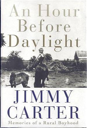 An Hour Before Daylight: Memories of a Rural Boyhood: Carter, Jimmy