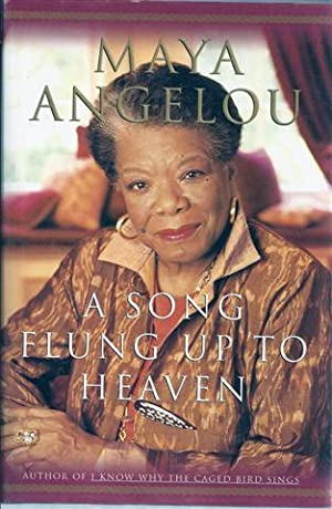 A Song Flung Up to Heaven: Angelou, Maya