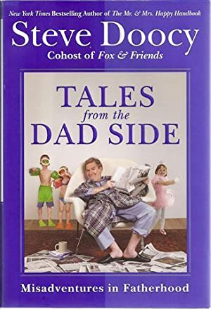 Tales From the Dad Side: Misadventures in Fatherhood: Doocy, Steve