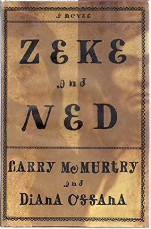 Zeke and Ned: McMurtry, Larry;Ossana, Diana