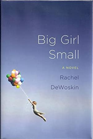 Big Girl Small: DeWoskin, Rachel