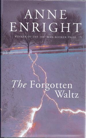 The Forgotten Waltz: Enright, Anne