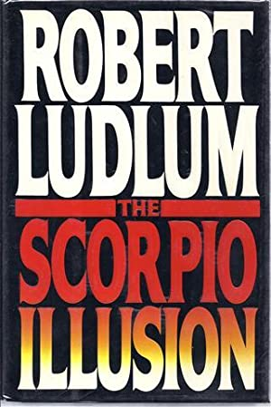 The Scorpio Illusion: Ludlum, Robert
