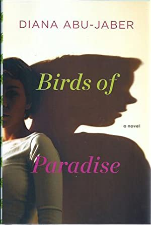Birds of Paradise: Abu-Jaber, Diana