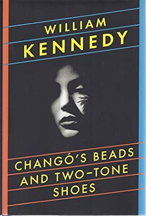 Chango's Beads and Two-Tone Shoes: Kennedy, William