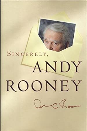 Sincerely, Andy Rooney: Rooney, Andrew A.;Rooney, Andrew