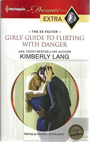 Girls' Guide to Flirting with Danger: Lang, Kimberly