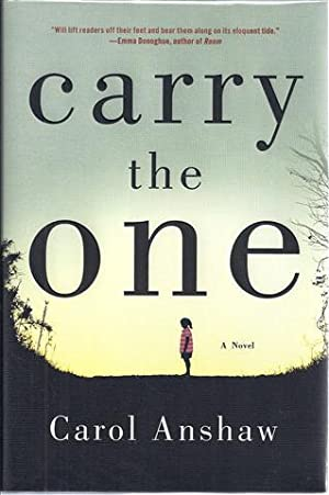Carry the One: Anshaw, Carol