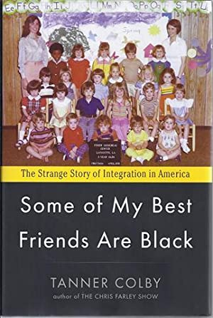 Some of My Best Friends are Black: Colby, Tanner