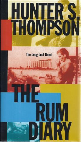 The Rum Diary: The Long Lost Novel: Thompson, Hunter S.