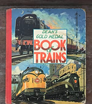 Dean?s Gold Medal Book of Trains