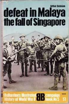 Defeat in Malaya : The Fall of Singapore (Ballantine's Illustrated History of World War II, ...
