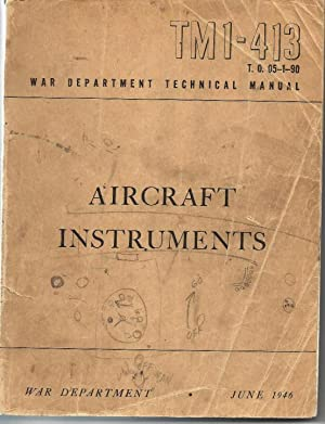 Tm 1-413, Aircraft Instruments February 2, 1942 (War Department Technical Manual)
