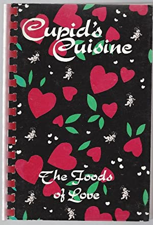 Cupid's Cuisine: The Foods of Love: McCreary, Susan A.