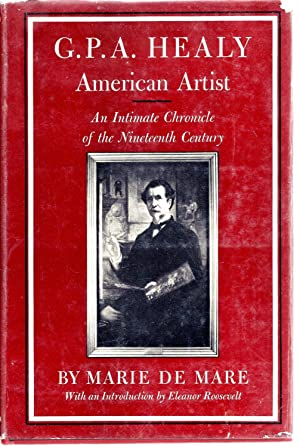 G.P.A. Healy, American artist: An intimate chronicle: De Mare, Marie