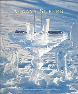 Always Superb: Recipes for Every Occasion: The Junior Leagues