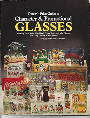 Tomart's price guide to character & promotional glasses: Including Pepsi, Coke, fast-food,...