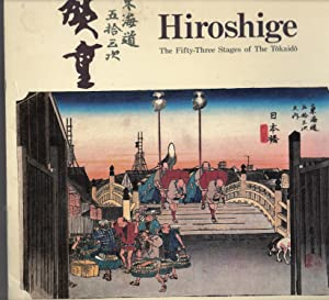 Hiroshige: The Fifty-Three Stages of the Tokaido: Hoeido Edition, Gyosho Edition, Reisho Edition