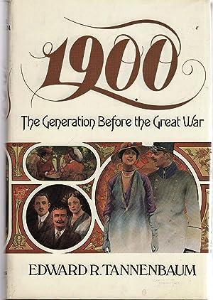 1900, the generation before the Great War: Tannenbaum, Edward R