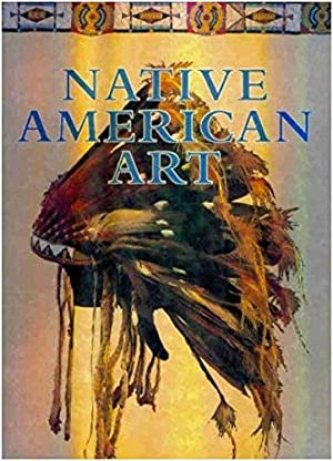 Native American Art (1st Ed)