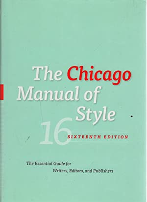 The Chicago Manual of Style, 16th Edition: University of Chicago
