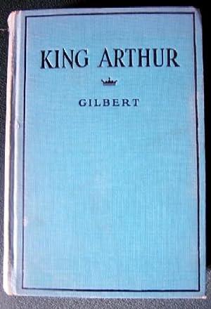 KING ARTHUR for BOYS By HENRY GILBERT,: GILBERT, HENRY