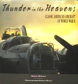 Thunder in the Heavens - Classic American Aircraft of World War II