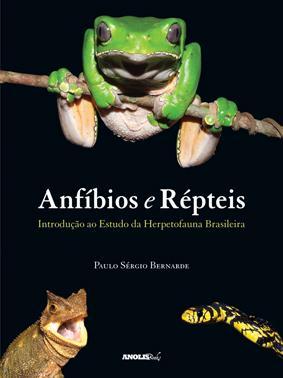Anfíbios e Répteis - Introdução ao estudo: Paulo Sérgio Bernarde