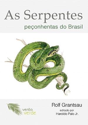 As Serpentes Peçonhentas do Brasil: Rolf Grantsau