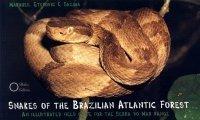 Snakes of the Brazilian Atlantic Forest. An illustrated field guide for the Serra do Mar range: ...