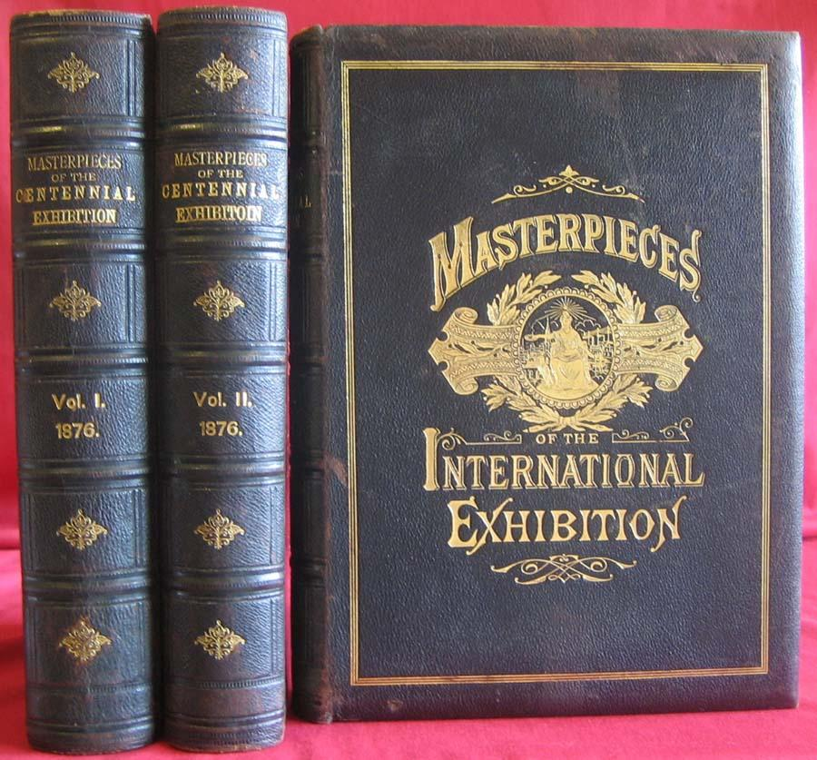 The Masterpieces of the Centennial International Exhibition Illustrated.: STRAHAN, Edward, SMITH, ...