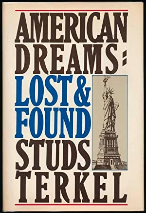 American Dreams: Lost and Found: TERKEL, Studs