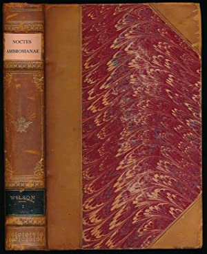 Noctes Ambrosianae: WILSON, John, MAGINN, William, LOCKHART, J.G., and HOGG, James