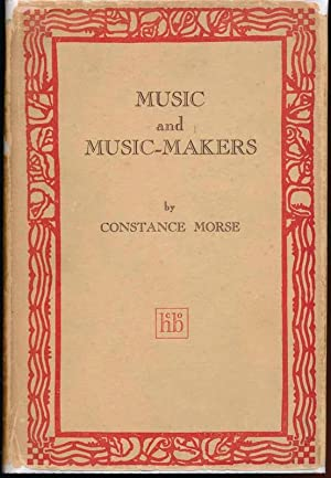 Music and Music-Makers.: MORSE, Constance.